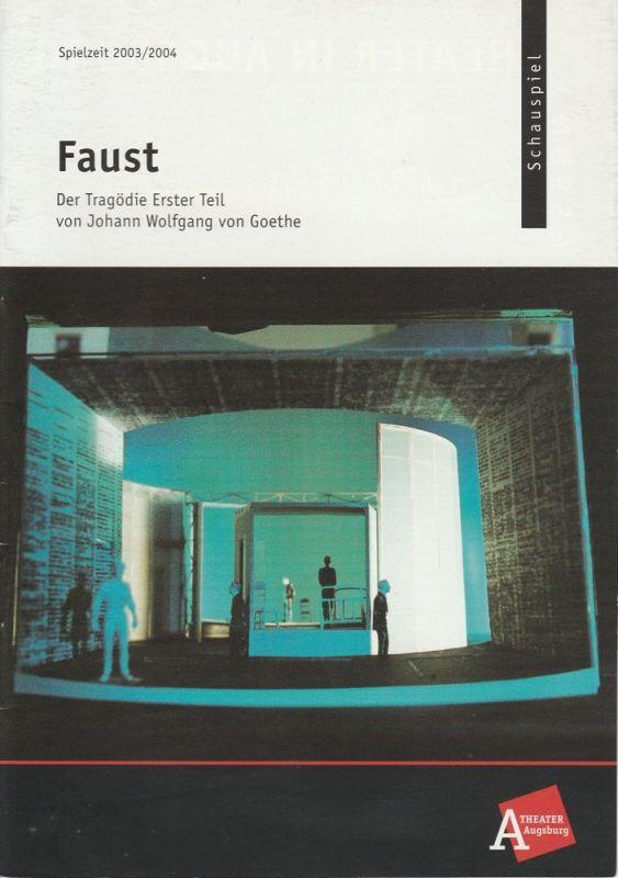 Theater Augsburg, Ulrich Peters, Sonja Zirkler Programmheft FAUST Der Tragödie Erster Teil. Premiere 20. September 2003 Spielzeit 2003 / 2004 Nr. 1