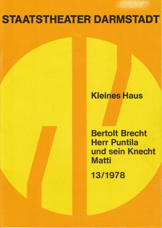Staatstheater Darmstadt, Kurt Horres, Hanspeter Krellmann, Helmar von Hanstein Programmheft Bertolt Brecht: Herr Puntila und sein Knecht Matti. Premiere 08.07.1978 13/1978