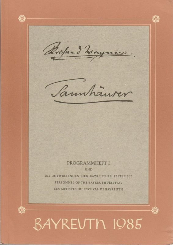 Bayreuther Festspiele 1985, Wolfgang Wagner, Oswald Georg Bauer Programmheft I Richard Wagner: Tannhäuser. Bayreuther Festspiele 1985