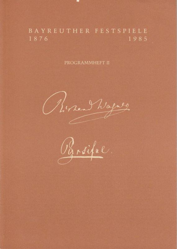 Bayreuther Festspiele 1985, Wolfgang Wagner, Oswald Georg Bauer Programmheft II Richard Wagner: Parsifal. Bayreuther Festspiele 1985