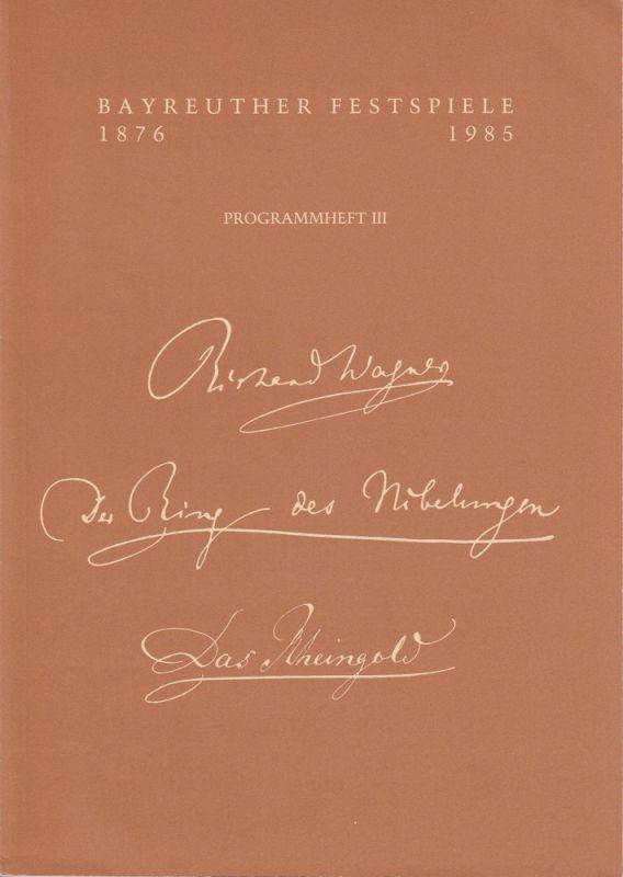 Bayreuther Festspiele 1985, Wolfgang Wagner, Oswald Georg Bauer Programmheft III Richard Wagner: Das Rheingold Bayreuther Festspiele 1985