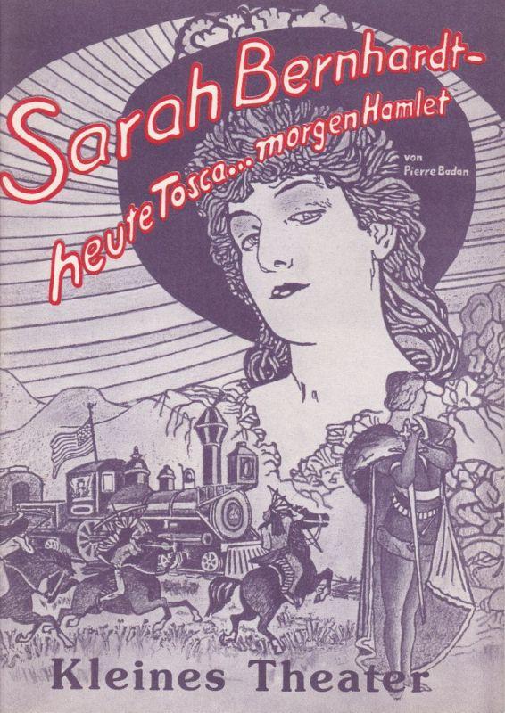 Kleines Theater am Südwestkorso, Sabine Fromm Programmheft Uraufführung Sarah Bernhardt - heute Tosca … morgen Hamlet von Pierre Badan 10. Oktober 1984