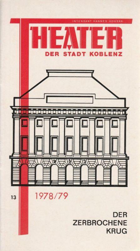 Theater der Stadt Koblenz, Hannes Houska, Fritz Bockius Programmheft Der zerbrochene Krug. Lustspiel von Heinrich von Kleist. Premiere 10. 2. 1979