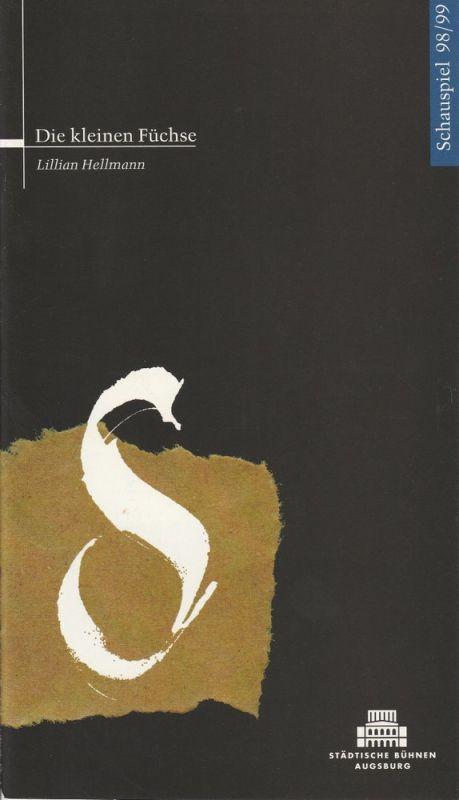 Städtische Bühnen Augsburg, Helge Thoma, Helmar von Hanstein Programmheft Lillian Hellman - Die kleinen Füchse Spielzeit 1988 / 99 Heft 12