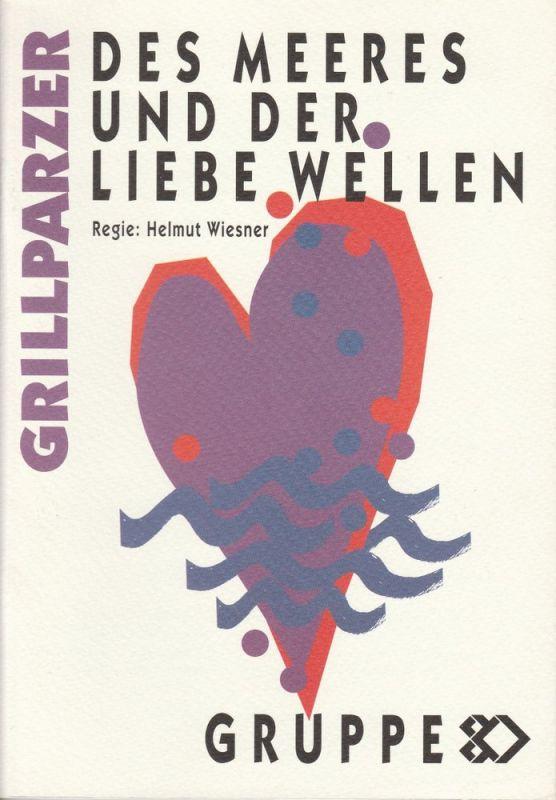 Gruppe 80 Wien, Eva-Maria Schachenhofer Programmheft Des Meeres und der Liebe Wellen. Trauerspiel von Franz Grillparzer. Premiere 11. Dezember 1995