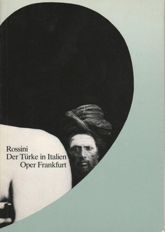 Oper Frankfurt, Klaus Bertisch, Klaus Zehelein, Stephan Jöris Programmheft Gioacchino Rossini: Der Türke in Italien Premiere 20. August 1982 Spielzeit 1982 / 83