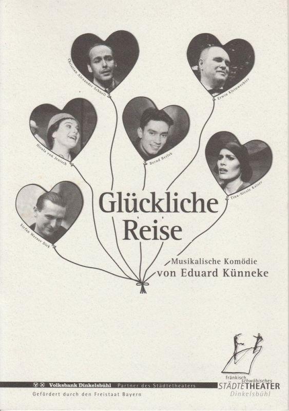 Fränkisch-Schwäbisches Städtetheater Dinkelsbühl, Christian Alexander Schnell, Lars Helmer Programmheft Glückliche Reise. Premiere der Wiederaufnahme 29.12.1999