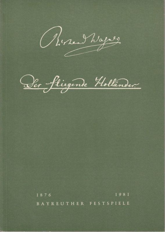 Bayreuther Festspiele, Wolfgang Wagner, Oswald Georg Bauer Programmheft III Der fliegende Holländer Bayreuther Festspiele 1981