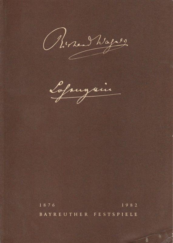 Bayreuther Festspiele, Wolfgang Wagner, Oswald Georg Bauer Programmheft V Lohengrin Bayreuther Festspiele 1982
