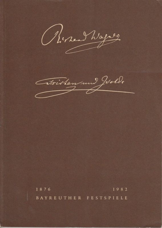 Bayreuther Festspiele, Wolfgang Wagner, Oswald Georg Bauer Programmheft II Tristan und Isolde Bayreuther Festspiele 1982