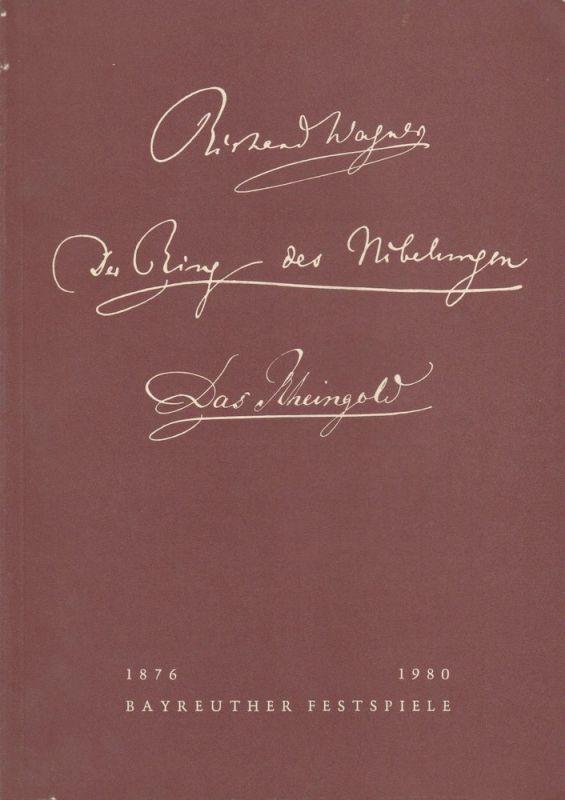 Bayreuther Festspiele, Wolfgang Wagner, Oswald Georg Bauer Programmheft IV Das Rheingold Bayreuther Festspiele 1980