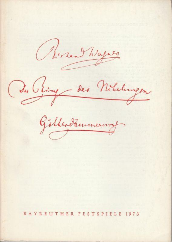 Bayreuther Festspiele, Wolfgang Wagner, Herbert Barth Programmheft VII Götterdämmerung Bayreuther Festspiele 1973