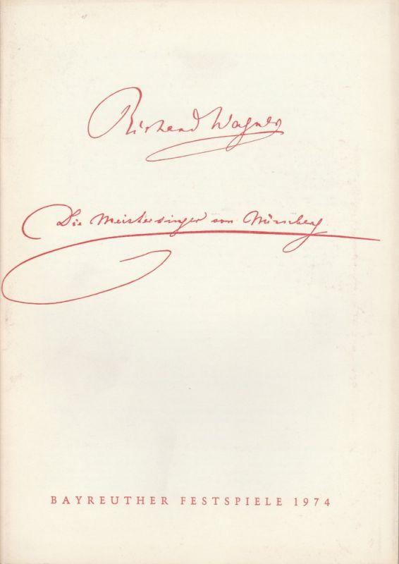 Bayreuther Festspiele, Wolfgang Wagner, Herbert Barth Programmheft III Die Meistersinger von Nürnberg Bayreuther Festspiele 1974