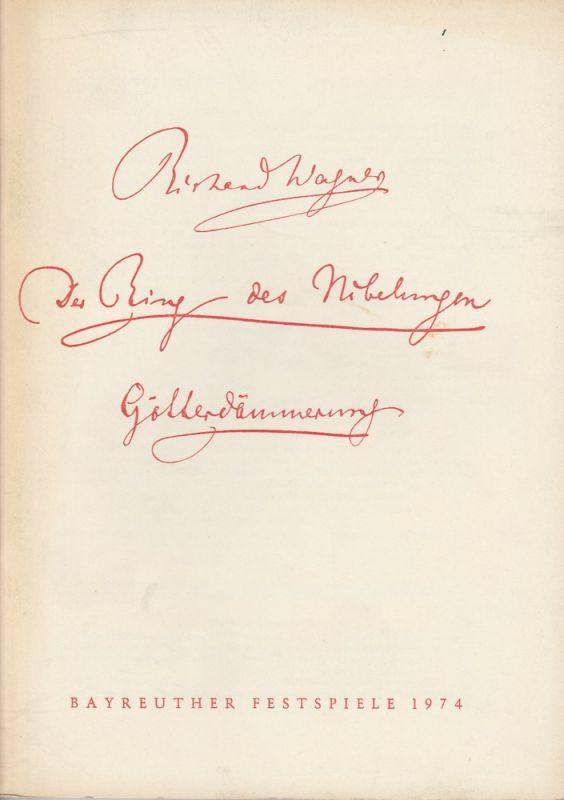Bayreuther Festspiele, Wolfgang Wagner, Herbert Barth Programmheft VII Götterdämmerung Bayreuther Festspiele 1974