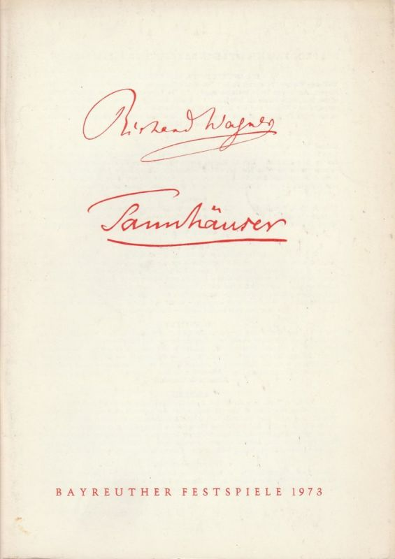Bayreuther Festspiele, Wolfgang Wagner, Herbert Barth Programmheft II Tannhäuser Bayreuther Festspiele 1973