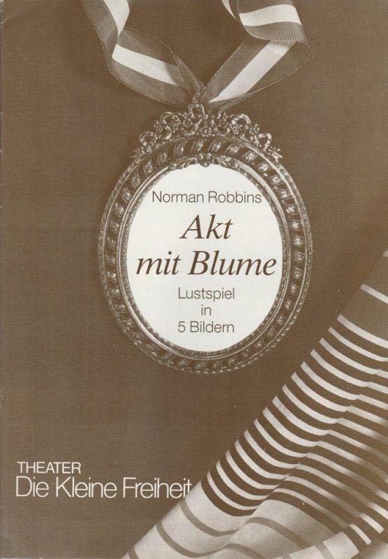Theater Die Kleine Freiheit, Trude-Kolman-Theater, Brigitte Raab-Kasch, Rolf Kuhsiek Programmheft Akt mit Blume. Premiere 7. Oktober 1988 Ausgabe Oktober bis Dezember 1988