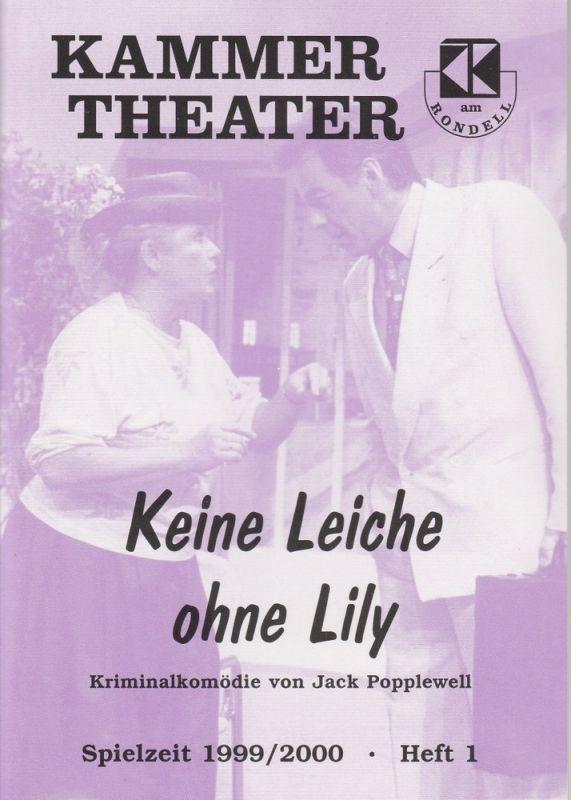 Kammer Theater am Rondell, Heidi Vogel-Reinsch Programmheft Keine Leiche ohne Lily Spielzeit 1999 / 2000 Heft 1