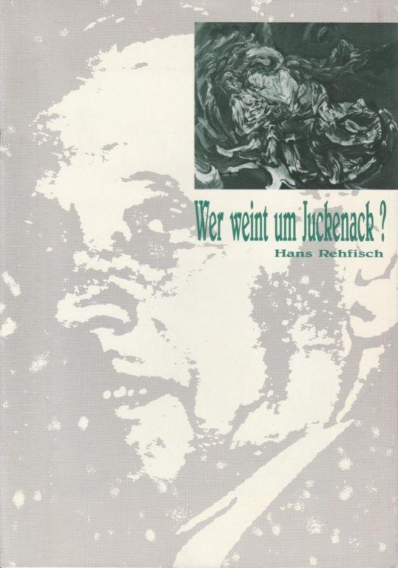 Freiburger Theater, Städtische Bühnen Freiburg im Breisgau, Friedrich Schirmer, Birgit Durand, Manuela Wurch Programmheft Wer weint um Juckenack ? Von Hans Rehfisch Premiere 5. Juni 1992 Kammertheater Spielzeit 1991 / 92