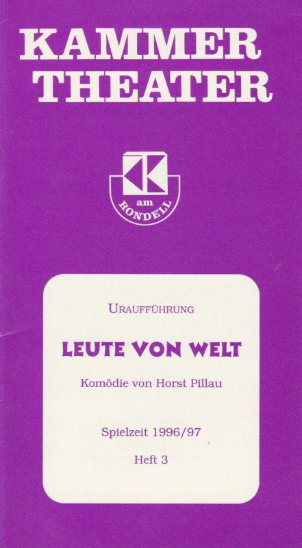 Kammer Theater am Rondell, Wolfgang Reinsch Programmheft Uraufführung Leute von Welt von Horst Pillau Spielzeit 1996 / 97 Heft 3