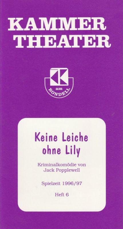 Kammer Theater am Rondell, Wolfgang Reinsch Programmheft Keine Leiche ohne Lily Spielzeit 1996 / 97 Heft 6