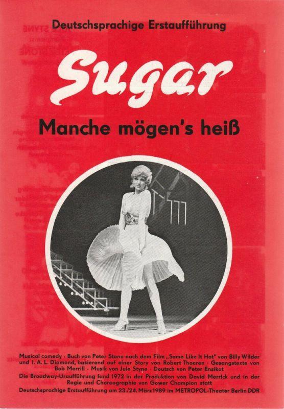 Metropol-Theater Berlin DDR, Peter Czerny, Hans Dieter Arnold Programmheft SUGAR. Manche mögen´s heiß 223. / 24. März 1989