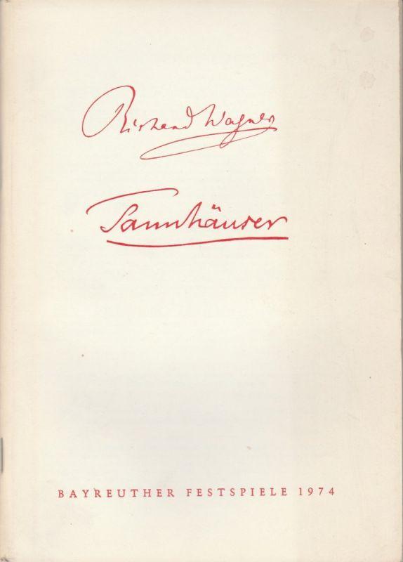 Bayreuther Festspiele, Wolfgang Wagner, Herbert Barth Programmheft II Richard Wagner: TANNHÄUSER Bayreuther Festspiele 1974 0