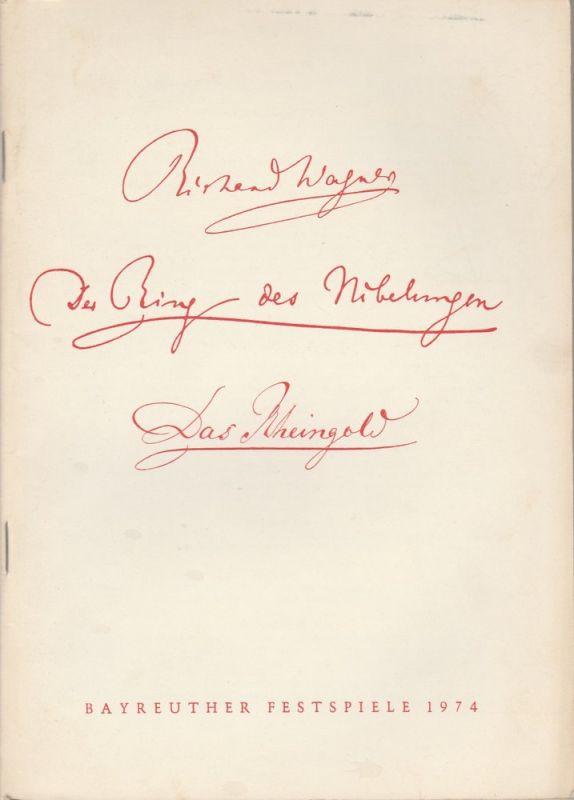Bayreuther Festspiele, Wolfgang Wagner, Herbert Barth Programmheft IV Richard Wagner DAS RHEINGOLD Bayreuther Festspiele 1974