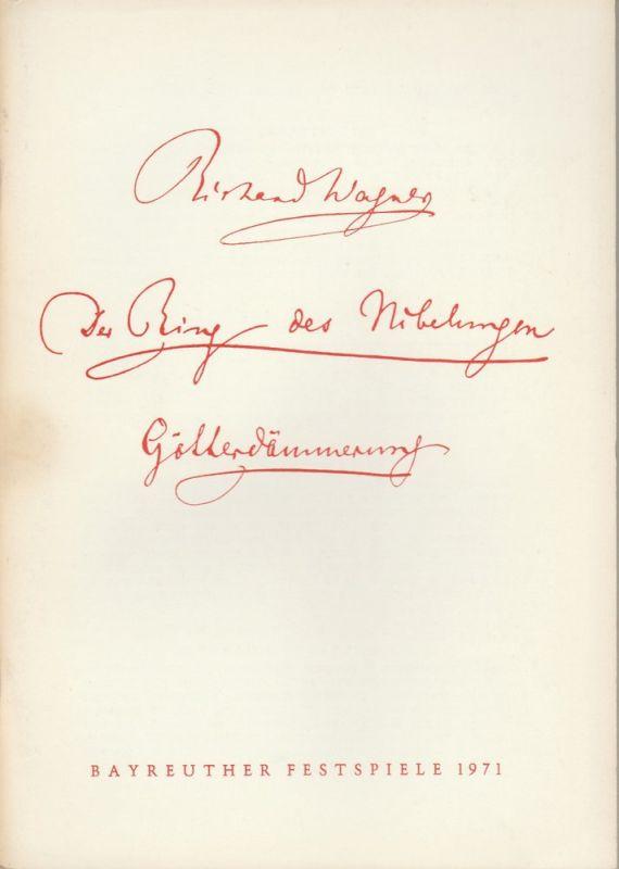 Bayreuther Festspiele, Wolfgang Wagner, Herbert Barth Programmheft VI Richard Wagner: GÖTTERDÄMMERUNG Bayreuther Festspiele 1971