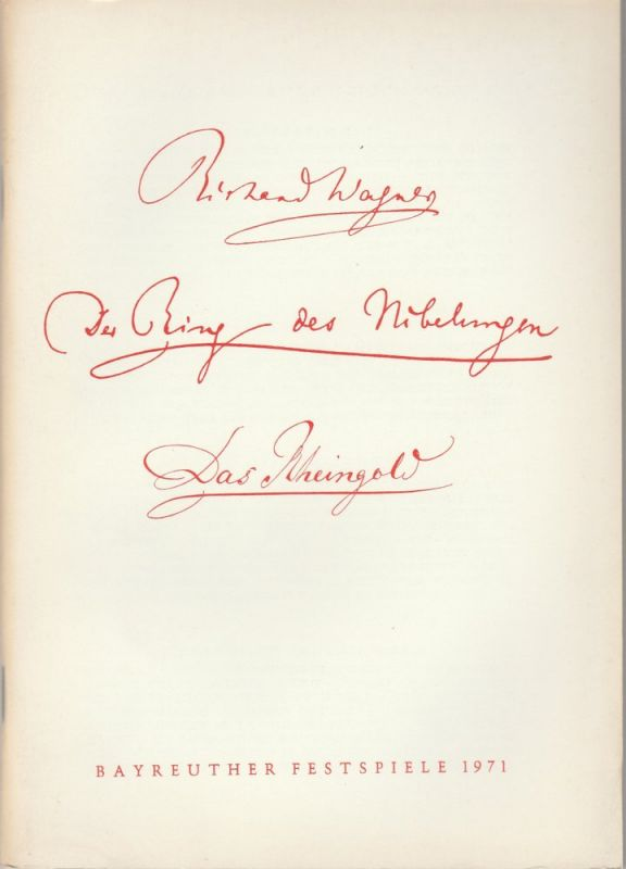 Bayreuther Festspiele, Wolfgang Wagner, Herbert Barth Programmheft III Richard Wagner: DAS RHEINGOLD Bayreuther Festspiele 1971