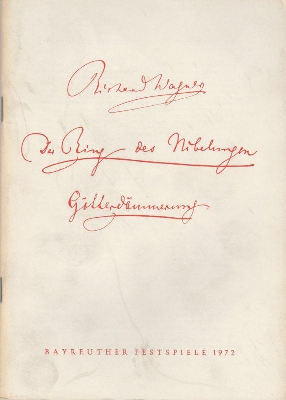 Bayreuther Festspiele, Wolfgang Wagner, Herbert Barth Programmheft VI Richard Wagner: GÖTTERDÄMMERUNG Bayreuther Festspiele 1972