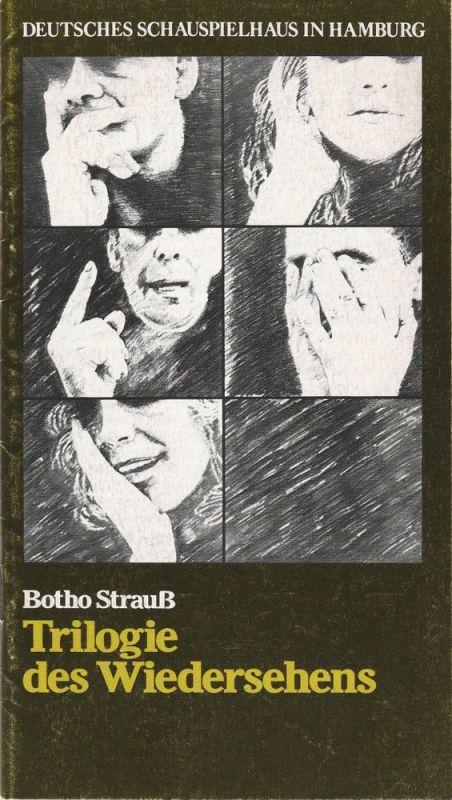 Deutsches Schauspielhaus in Hamburg, Ivan Nagel, Urs Jenny Programmheft Trilogie des Wiedersehens von Botho Strauß Premiere 18. Mai 1977