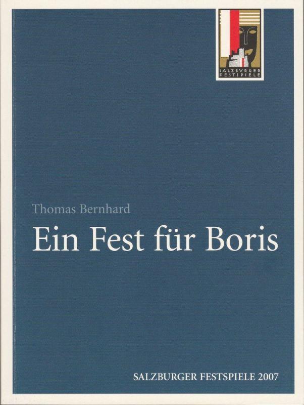 Salzburger Festspiele 2007, Helga Rabl-Stadler, Thomas Oberender, Martine Dennewald, Margarethe Lasinger, Christof Lepschy, Malte Ubenauf Programmheft Thomas Bernhard: Ein Fest für Boris. Premiere 27. Juli 2007