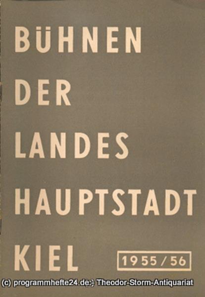 Bühnen der Landeshauptstadt Kiel, Wilhelm Allgayer Bühnen der Landeshauptstadt Kiel 1955 / 56 Heft 12