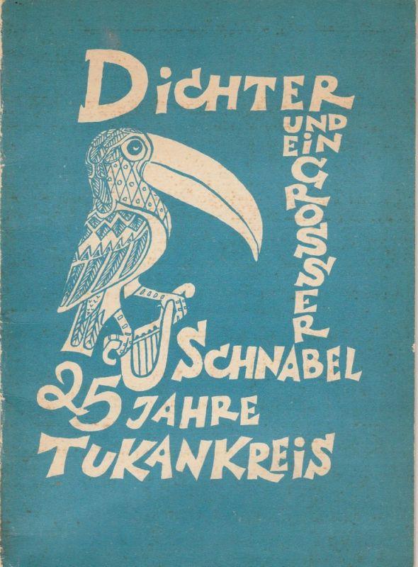 Tukan Kreis, Rudolf Schmitt-Sulzthal, Walter Meckauer Dichter und ein grosser Schnabel. 25 Jahre Tukankreis. Mit Widmung