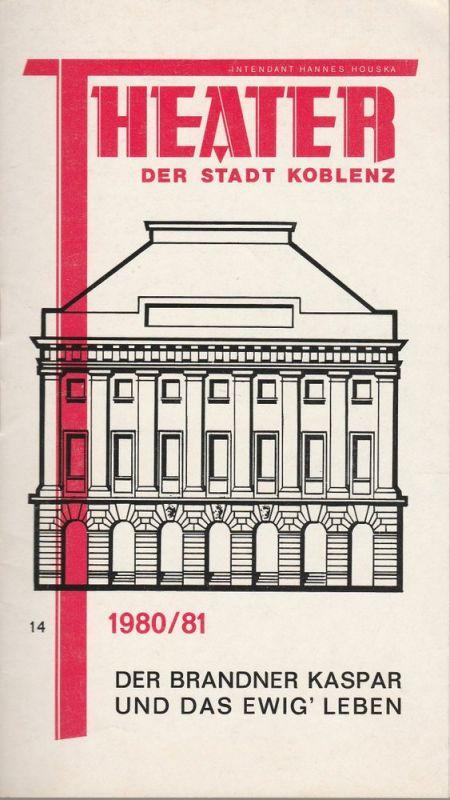 Theater der Stadt Koblenz, Hannes Houka, Thomas Arndt Programmheft Der Brandner Kaspar und das ewig' Leben. Premiere 19.2.1981 Spielzeit 1980 / 81 Heft 14