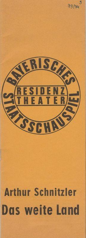 Bayerisches Staatsschauspiel, Residenztheater, Kurt Meisel, Jörg-Dieter Haas, Peter Mertz Programmheft Arthur Schnitzler: Das weite Land. Premiere 14. Januar 1974 Spielzeit 1973 / 74 Heft 5