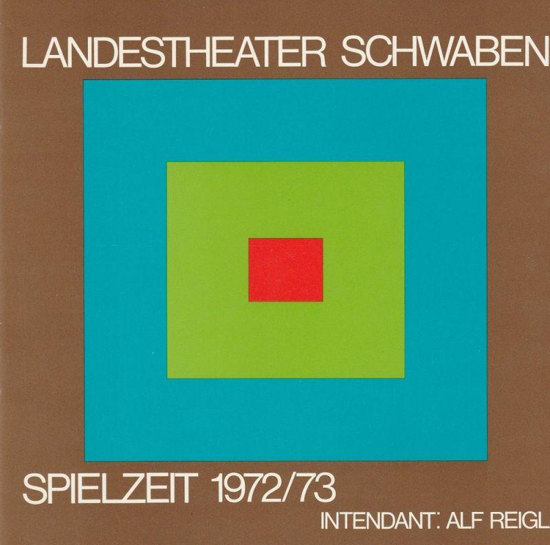 Zweckverband Landestheater Schwaben Memmingen, Alf Reigl, Cuno Fischer, Peter Ritz Programmheft Landestheater Schwaben Spielzeit 1972 / 73 Spielzeitheft