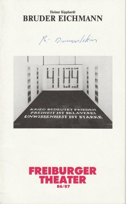 Freiburger Theater, Ulrich Brecht, Manfred Weiß Programmheft Heinar Kipphardt: BRUDER EICHMANN. Premiere 8. Oktober 1986