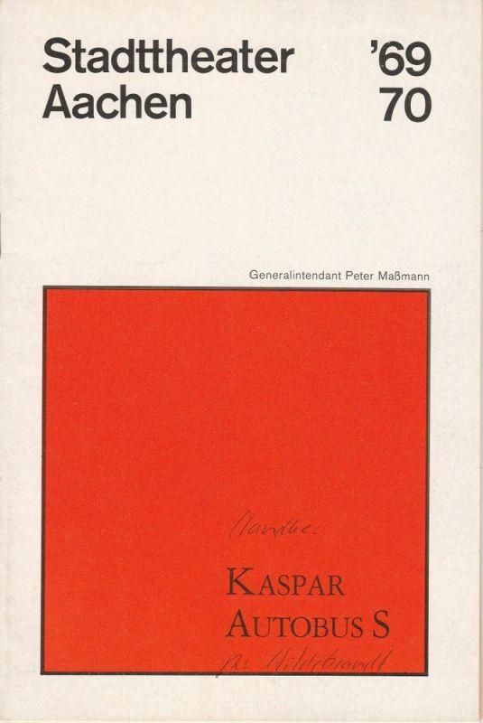 Stadttheater Aachen, Peter Maßmann, Helmar Harald Fischer Programmheft KASPAR von Peter Handke Spielzeit 1969 / 70 Heft 4