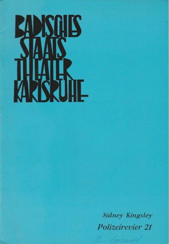 Badisches Staatstheater Karlsruhe, Hans-Georg Rudolph, Wilhelm Kappler, Gerd Weiss ( Szenenfotos ) Programmheft POLIZEIREVIER 21. Schauspiel von Sidney Kingsley. Premiere 26. Februar 1967 Spielzeit 1966 / 67 Nr. 20