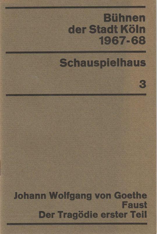 Bühnen der Stadt Köln, Arno Assmann, Egon Kochanowski, Wilhelm Steffens Programmheft FAUST Der Tragödie erster Teil 22. September 1967 Spielzeit 1967 / 68 Schauspielhaus Heft 3