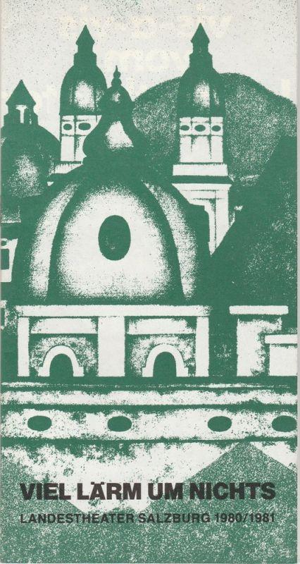 Landestheater Salzburg, Karlheinz Haberland, Christian Fuchs, Peter Biermann, Programmheft William Shakespeare Viel Lärm um nichts Premiere 20. April 1981 Spielzeit 1980 / 81