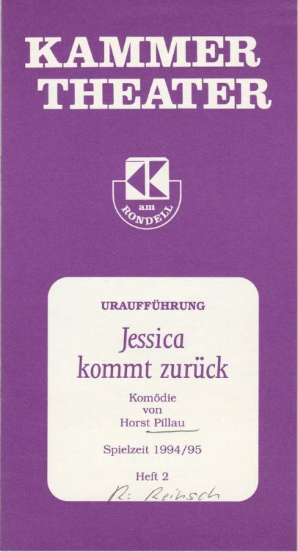 Kammertheater, Wolfgang Reinsch Programmheft Uraufführung Jessica kommt zurück. Komödie von Horst Pillau Spielzeit 1994 / 95 Heft 2