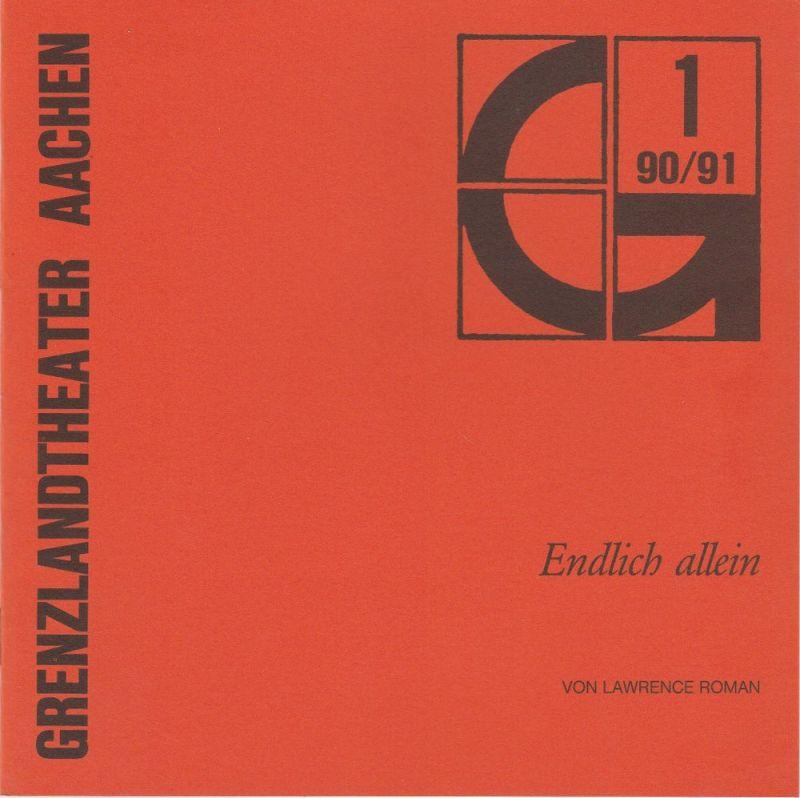 Grenzlandtheater Aachen, Karl-Heinz Walther, Manfred Langner Programmheft Endlich allein. Komödie von Lawrence Roman. Spielzeit 1990 / 91 Heft 1