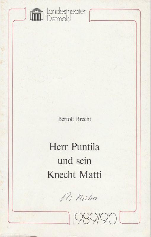 Landestheater Detmold, Ulf Reiher, Susanne Springer Programmheft Bertolt Brecht Herr Puntila und sein Knecht Matti. Premiere 22. April 1990 Spielzeit 1989 / 90 Heft 16