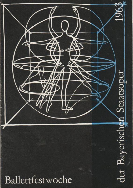 Bayerische Staatsoper, Hermann Frieß Programmheft Ballettfestwoche der Bayerischen Staatsoper 1963. Blätter der Bayerischen Staatsoper Spielzeit 1962 / 63 Heft 9 / 10