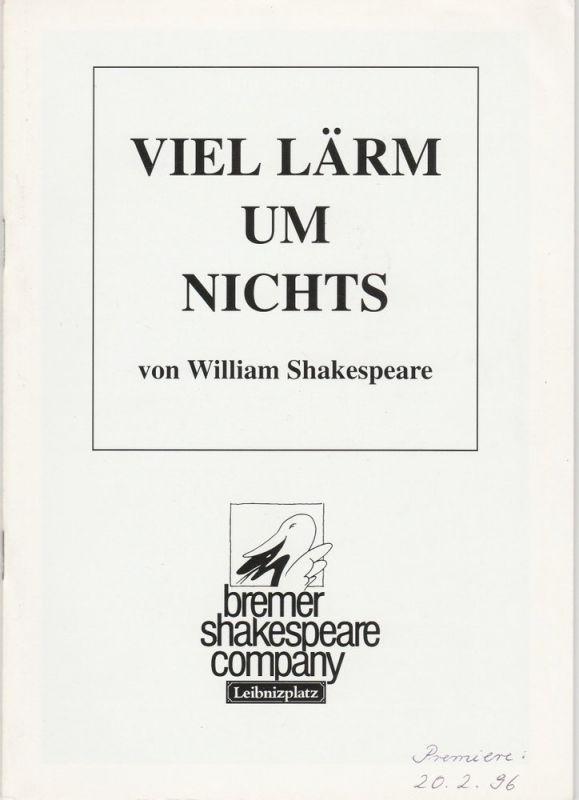 Bremer Shakespeare Company, Theater am Leibnizplatz, Renate Heitmann, Marianne Menke ( Fotos ) Programmheft Viel Lärm um Nichts von William Shakespeare Premiere 20. Februar 1996