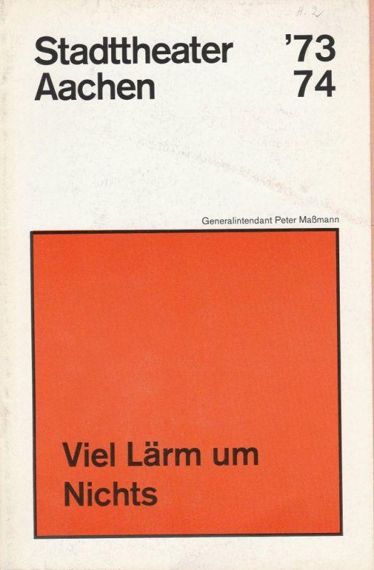 Stadttheater Aachen, Peter Maßmann, Klaus Engeroff Programmheft William Shakespeare: Viel Lärm um Nichts Premiere 4. September 1973 Spielzeit 1973 / 74 Heft 2