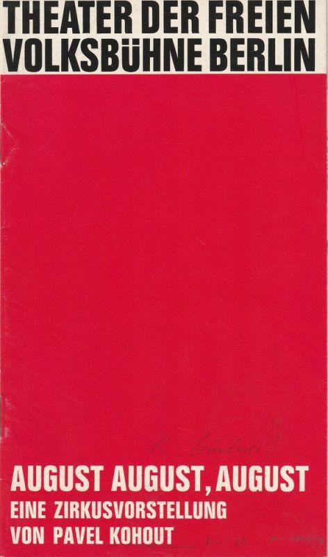 Theater Freie Volksbühne Berlin, Horst Balzer Programmheft August August, August. Eine Zirkusvorstellung von Pavel Kohout. Premiere 2. Juni 1973 Spielzeit 1972 / 73 Heft 7