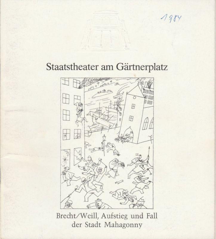 Staatstheater am Gärtnerplatz, Hellmuth Matiasek, Jost Miehlbradt, Bettina Schoenwetter Programmheft Brecht / Weill Aufstieg und Fall der Stadt Mahagonny. Premiere 27. Juli 1984 Spielzeit 1983 / 84 Heft 7